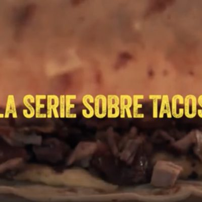 Netflix and Tacos: New Series Stars our Most Beloved Food