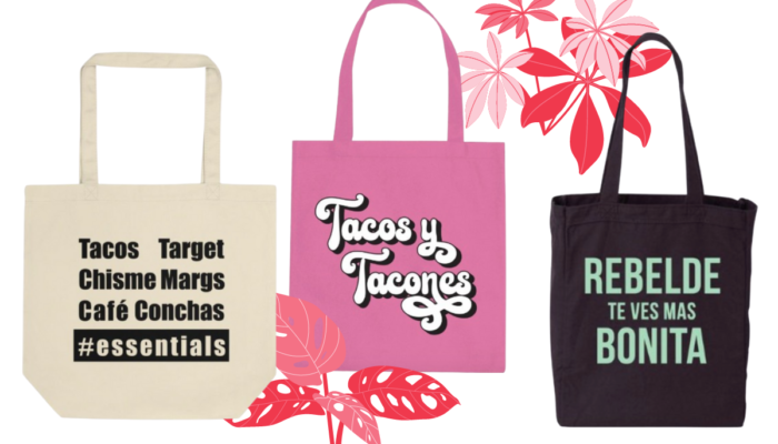 Awesome tote bags that proudly show our Latinx culture
