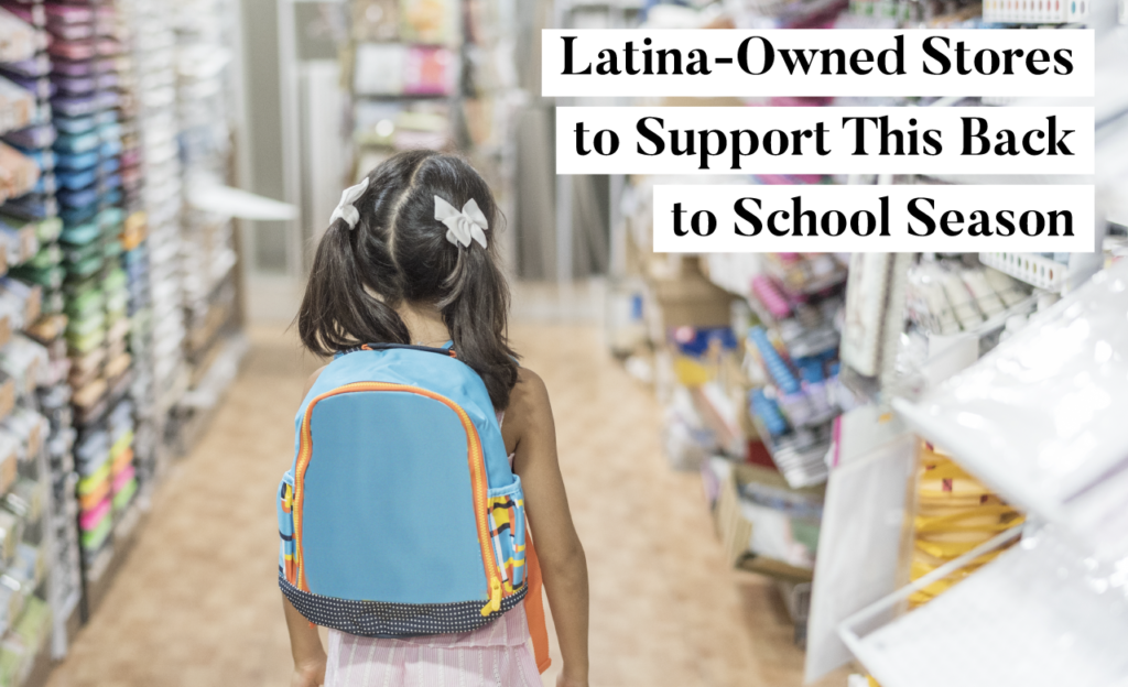Latina-Owned Stores Back to School Latina Moms